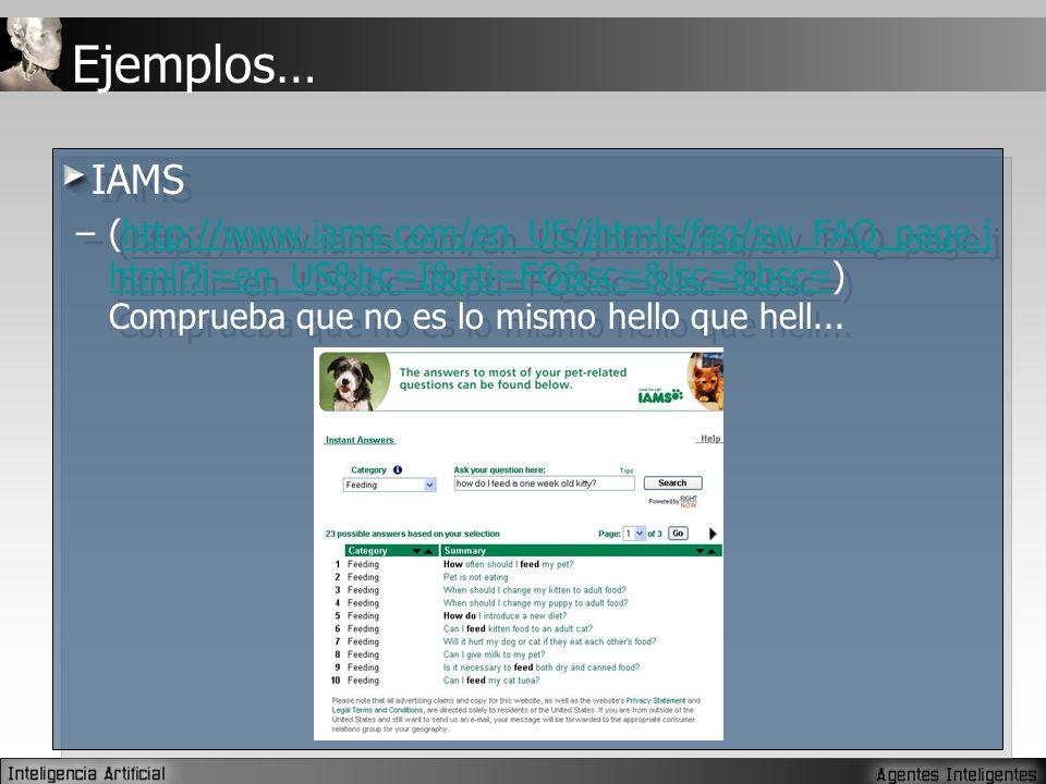 Ejemplos… IAMS –(http://www.iams.com/en_US/jhtmls/faq/sw_FAQ_page.j html?li=en_US&bc=I&pti=FQ&sc=&lsc=&bsc=) Comprueba que no es lo mismo hello que hell...http://www.iams.com/en_US/jhtmls/faq/sw_FAQ_page.j html?li=en_US&bc=I&pti=FQ&sc=&lsc=&bsc= IAMS –(http://www.iams.com/en_US/jhtmls/faq/sw_FAQ_page.j html?li=en_US&bc=I&pti=FQ&sc=&lsc=&bsc=) Comprueba que no es lo mismo hello que hell...http://www.iams.com/en_US/jhtmls/faq/sw_FAQ_page.j html?li=en_US&bc=I&pti=FQ&sc=&lsc=&bsc=