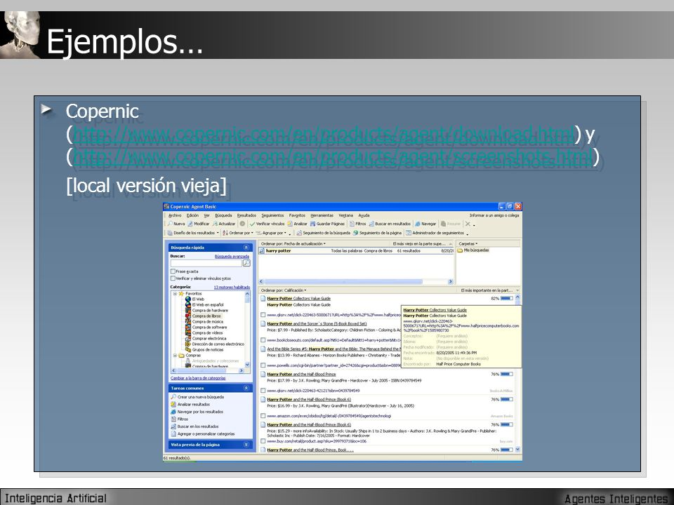 Ejemplos… Copernic (http://www.copernic.com/en/products/agent/download.html) y (http://www.copernic.com/en/products/agent/screenshots.html) [local ver