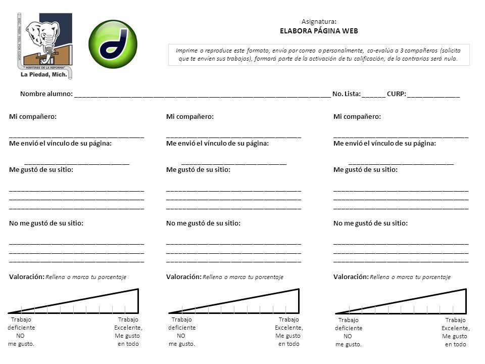 Asignatura: ELABORA PÁGINA WEB Mi compañero: ____________________________________ Me envió el vínculo de su página: ____________________________ Me gu