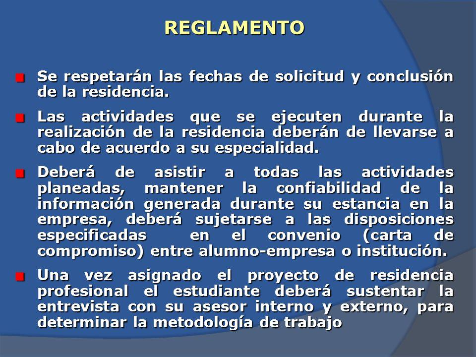 REGLAMENTO Se respetarán las fechas de solicitud y conclusión de la residencia.