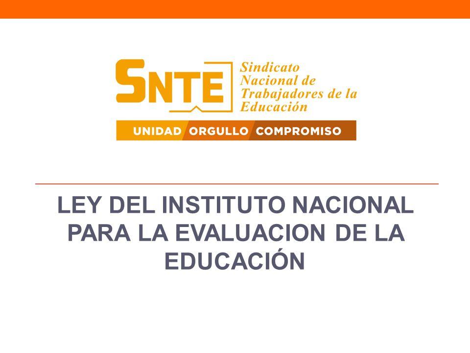LEY DEL INEE (Evaluación) Artículo14.- La coordinación del SNEE es competencia del Instituto.