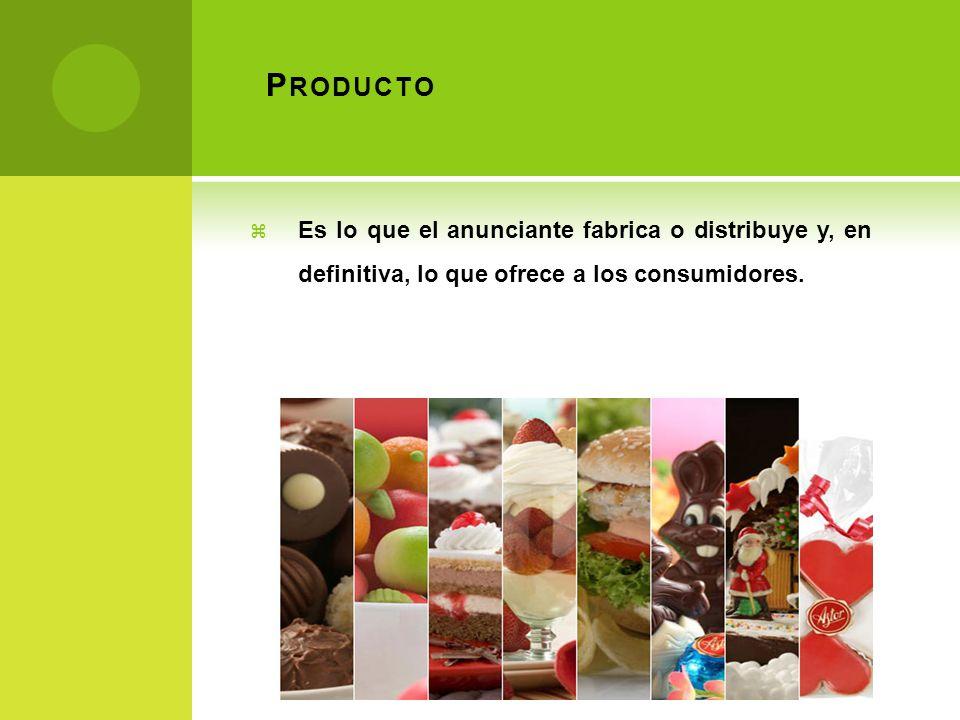 P RODUCTO Es lo que el anunciante fabrica o distribuye y, en definitiva, lo que ofrece a los consumidores.