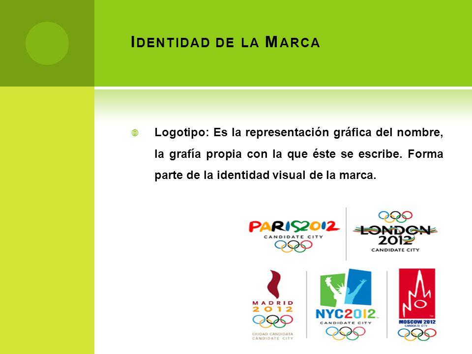 I DENTIDAD DE LA M ARCA Logotipo: Es la representación gráfica del nombre, la grafía propia con la que éste se escribe. Forma parte de la identidad vi