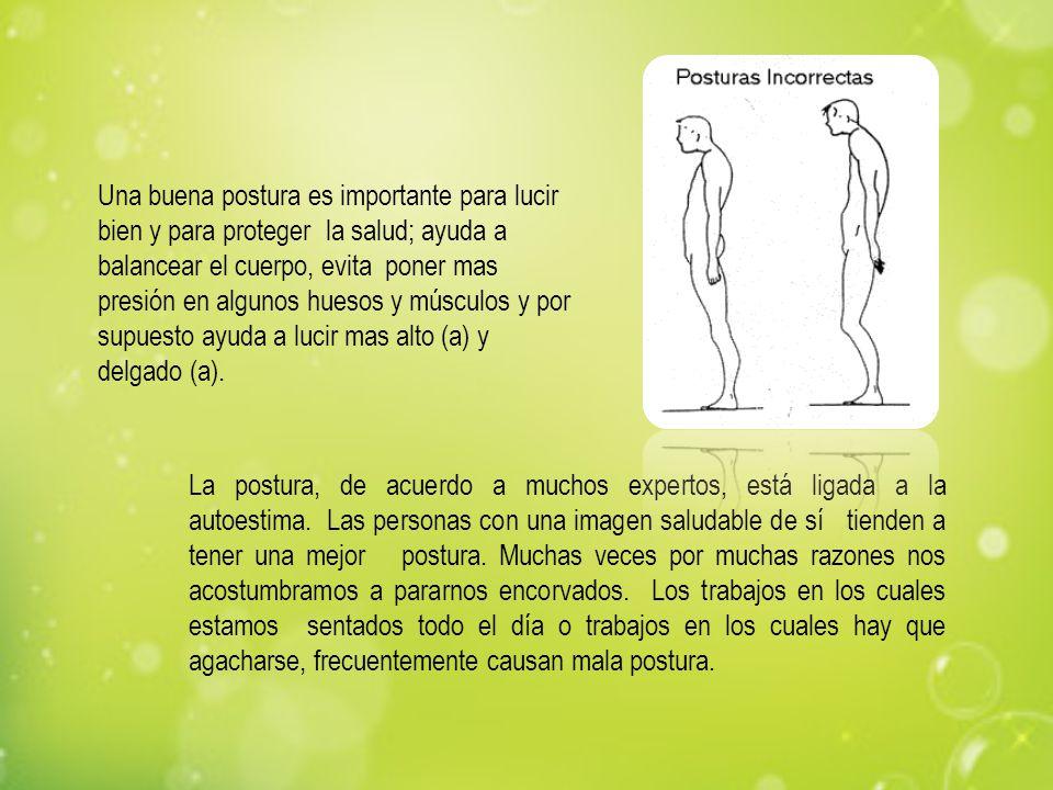La postura, de acuerdo a muchos expertos, está ligada a la autoestima. Las personas con una imagen saludable de sí tienden a tener una mejor postura.