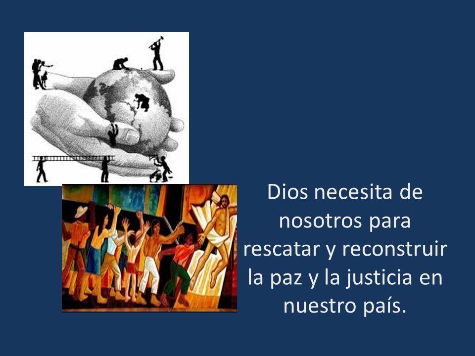 Encontraremos a Dios, si lo buscamos identificándonos con las víctimas, convocando a las personas de buena voluntad a la solidaridad, a la justicia y