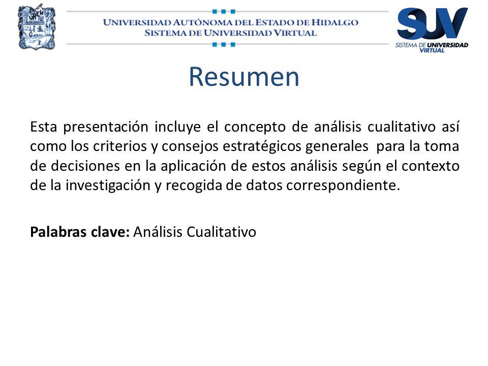 Resumen Esta presentación incluye el concepto de análisis cualitativo así como los criterios y consejos estratégicos generales para la toma de decisio