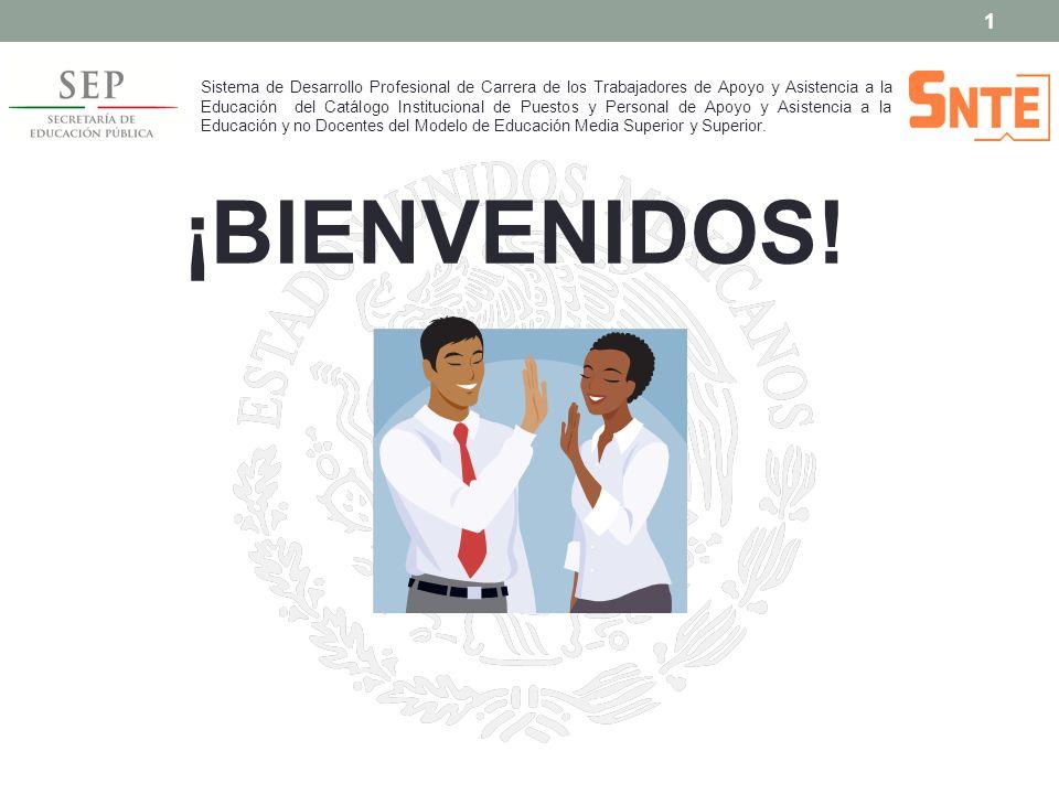 Sistema de Desarrollo Profesional de Carrera de los Trabajadores de Apoyo y Asistencia a la Educación del Catálogo Institucional de Puestos y Personal de Apoyo y Asistencia a la Educación y no Docentes del Modelo de Educación Media Superior y Superior.
