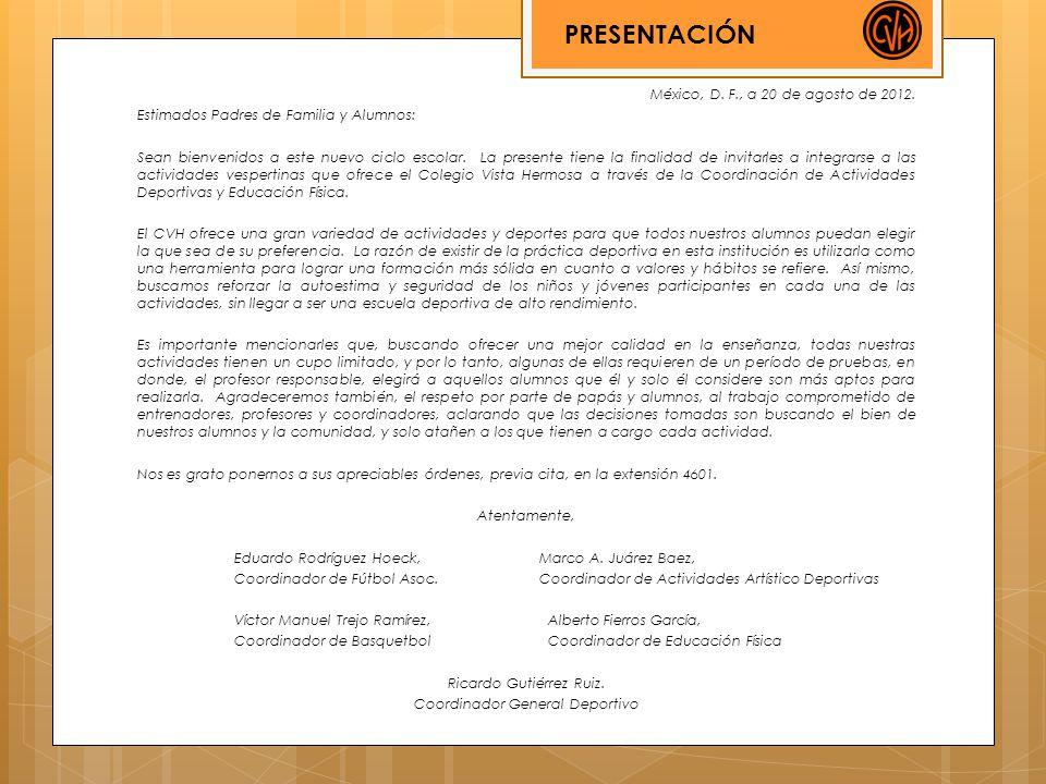 México, D. F., a 20 de agosto de 2012. Estimados Padres de Familia y Alumnos: Sean bienvenidos a este nuevo ciclo escolar. La presente tiene la finali