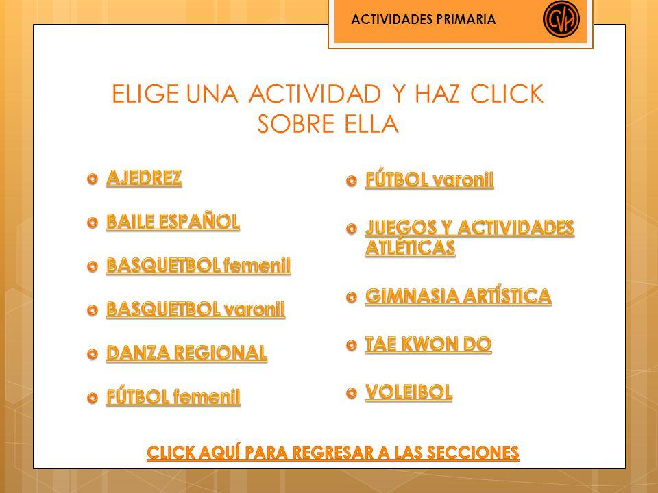 ELIGE UNA ACTIVIDAD Y HAZ CLICK SOBRE ELLA ACTIVIDADES PRIMARIA