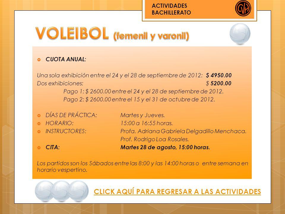 ACTIVIDADES BACHILLERATO CLICK AQUÍ PARA REGRESAR A LAS ACTIVIDADES CUOTA ANUAL: Una sola exhibición entre el 24 y el 28 de septiembre de 2012: $ 4950