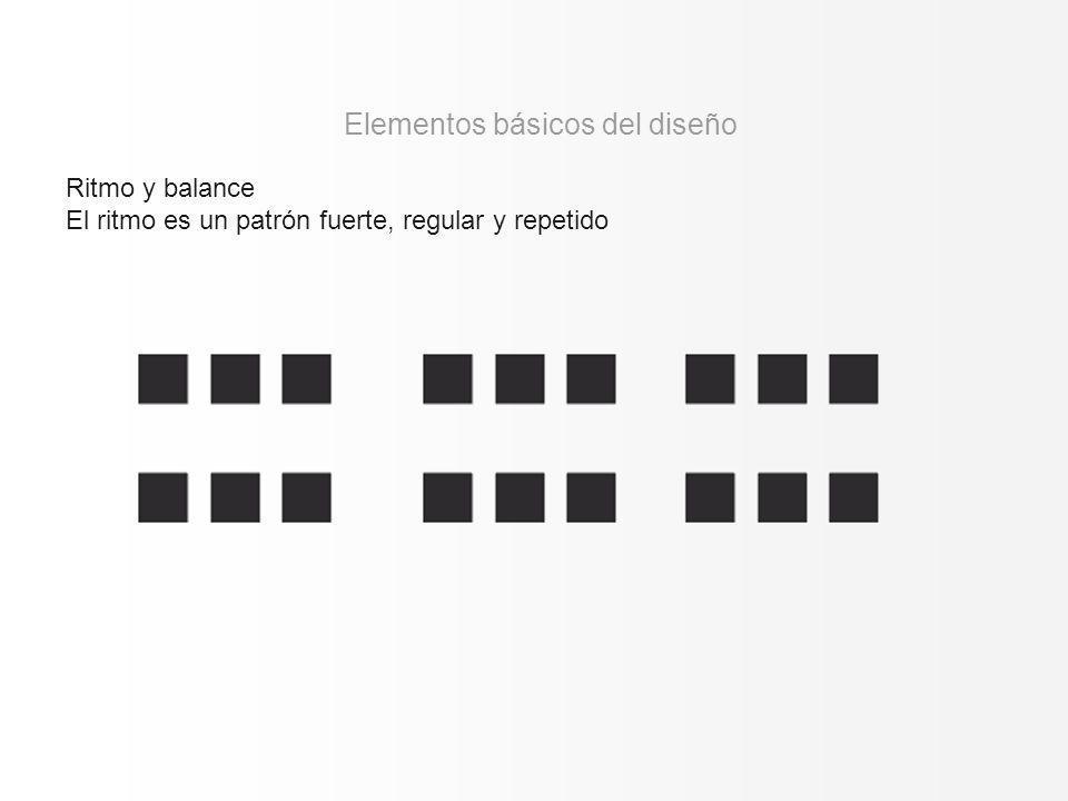 Ritmo y balance El ritmo es un patrón fuerte, regular y repetido Elementos básicos del diseño
