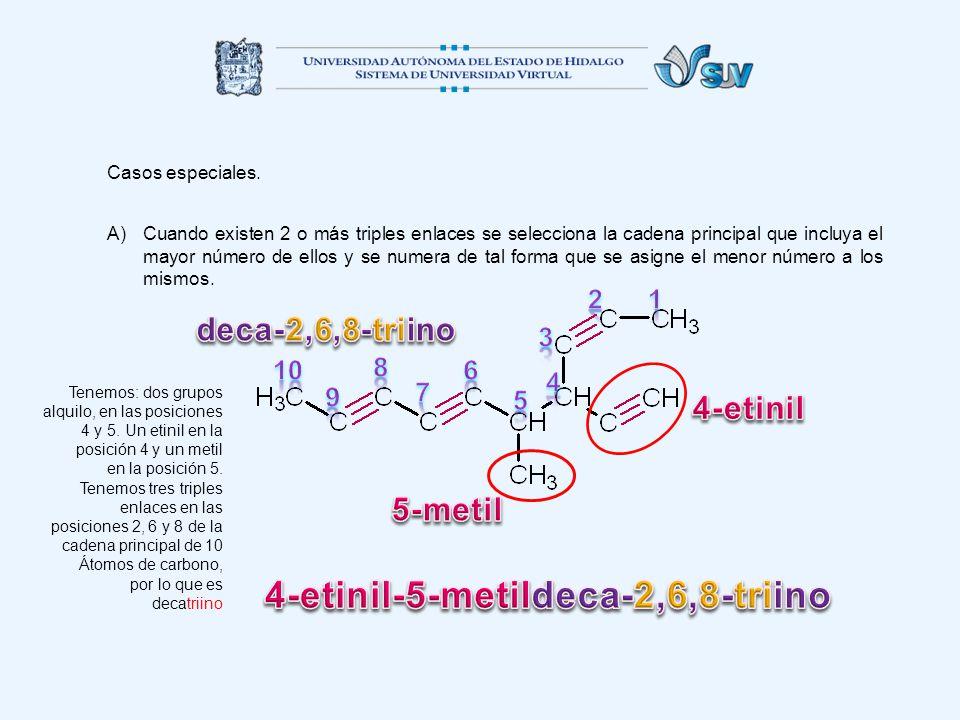 Casos especiales. A)Cuando existen 2 o más triples enlaces se selecciona la cadena principal que incluya el mayor número de ellos y se numera de tal f