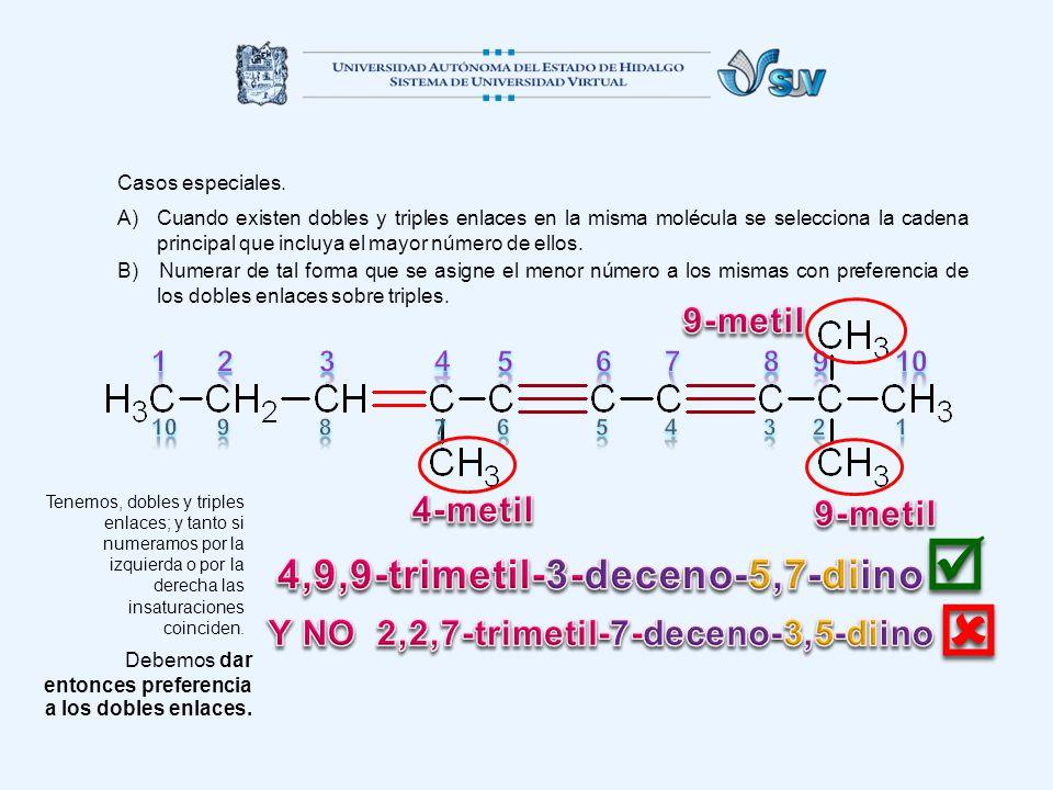B) Numerar de tal forma que se asigne el menor número a los mismas con preferencia de los dobles enlaces sobre triples.