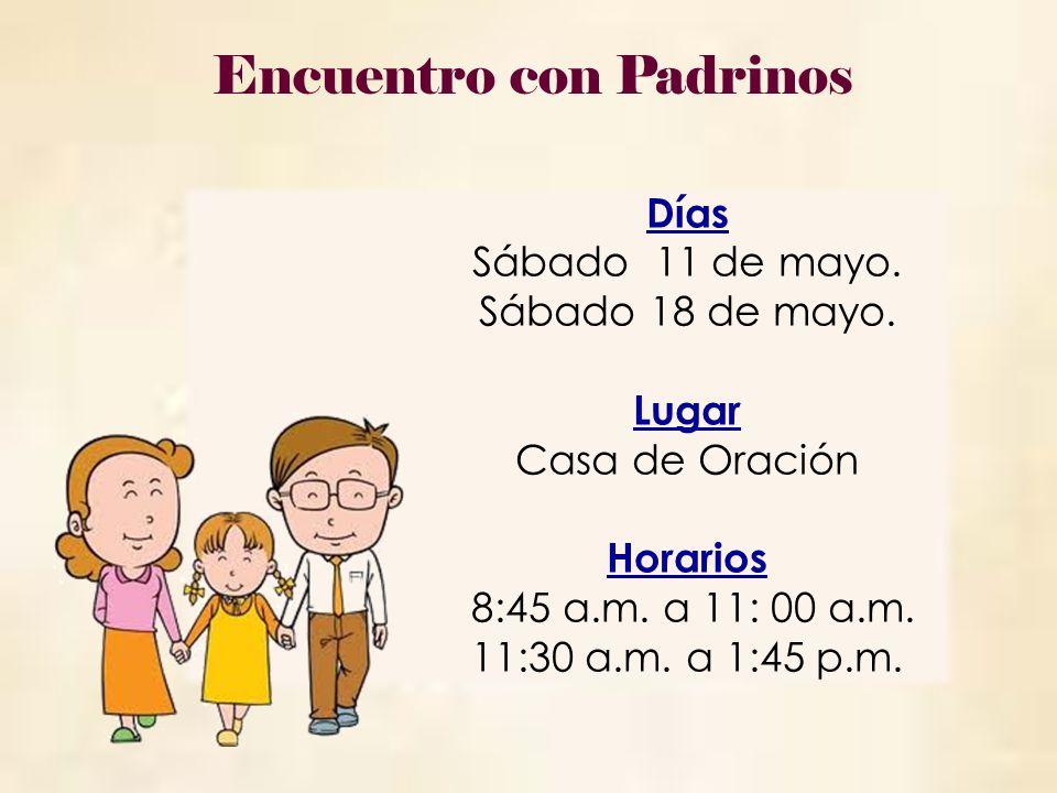 DíaFechaHora Sábado 25 de mayo 1 de junio 9:30 a.m.