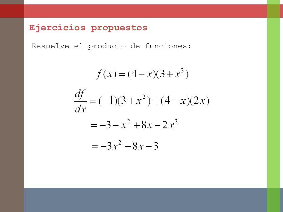 Ejercicios propuestos Resuelve el producto de funciones:
