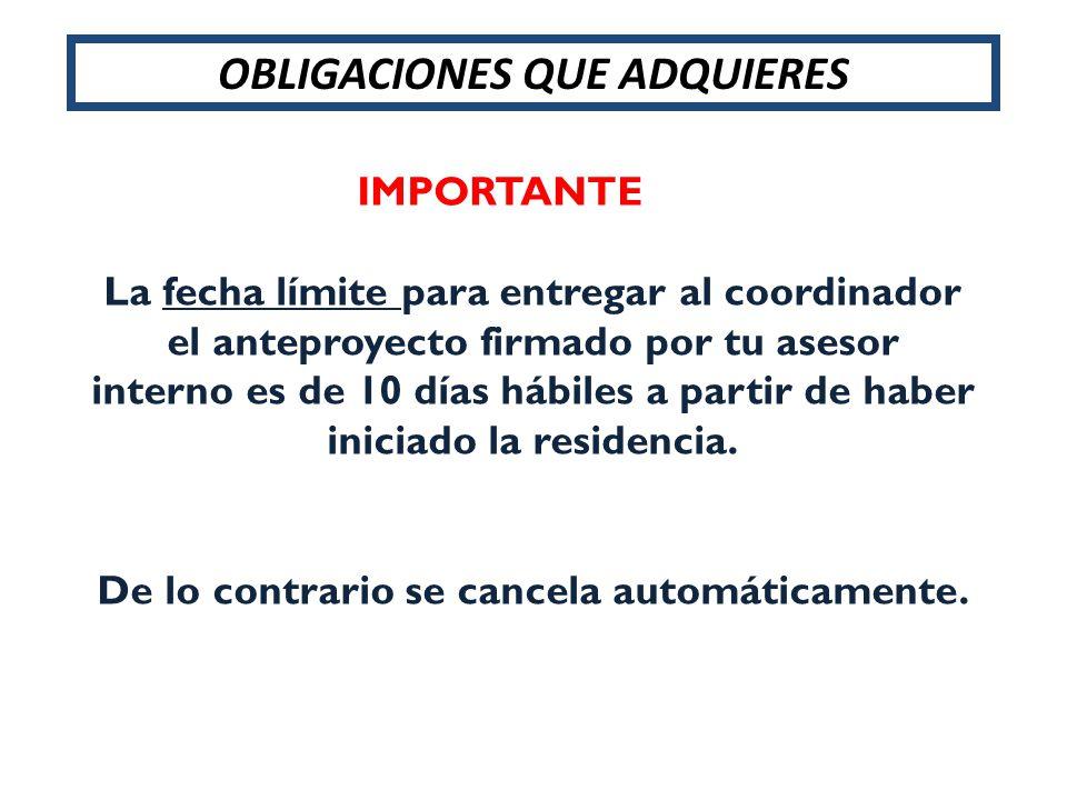 La fecha límite para entregar al coordinador el anteproyecto firmado por tu asesor interno es de 10 días hábiles a partir de haber iniciado la residen