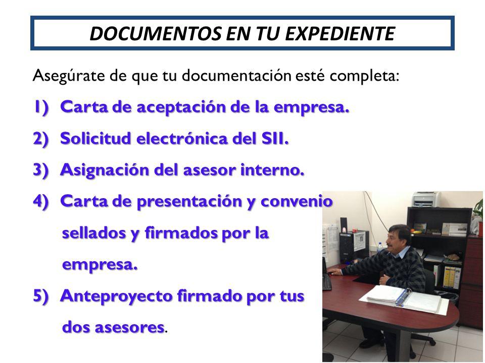 Asegúrate de que tu documentación esté completa: 1)Carta de aceptación de la empresa. 2)Solicitud electrónica del SII. 3)Asignación del asesor interno