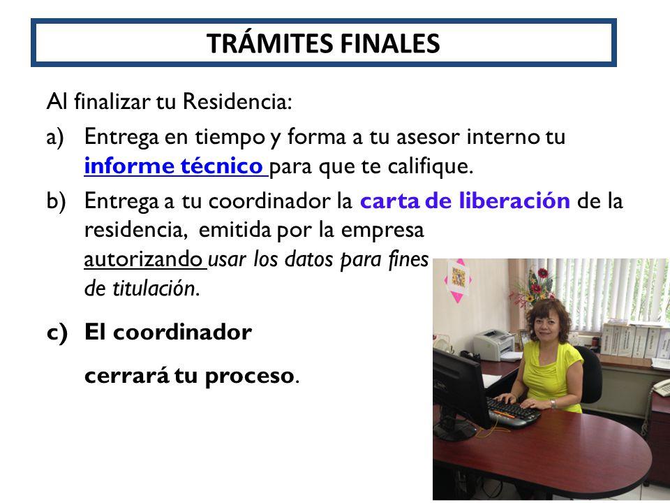 Al finalizar tu Residencia: a)Entrega en tiempo y forma a tu asesor interno tu informe técnico para que te califique. informe técnico b)Entrega a tu c