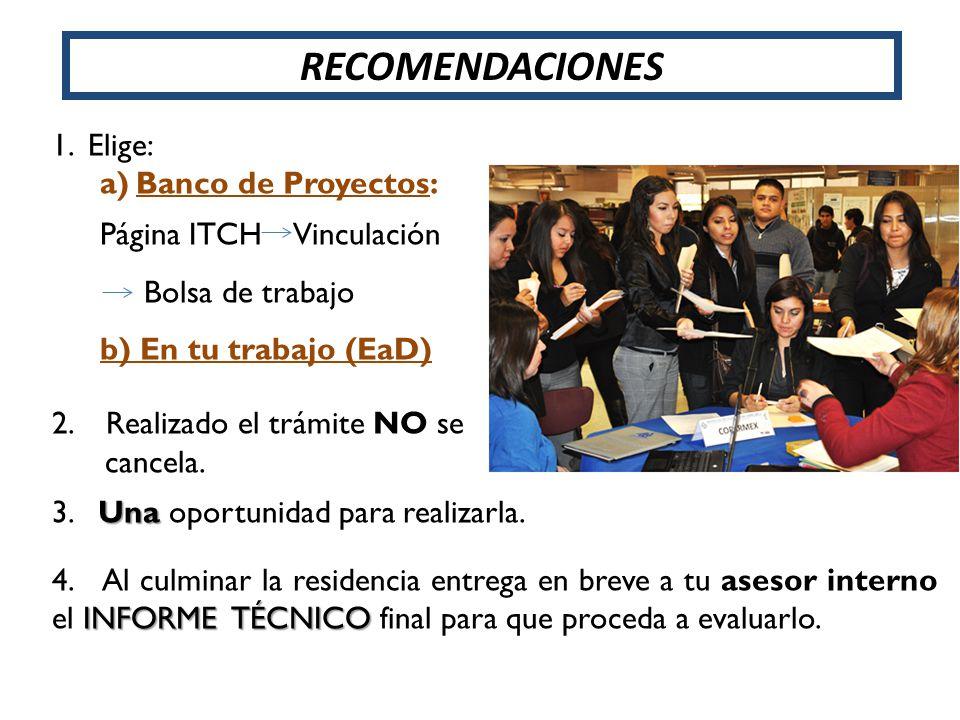 1.Elige: a)Banco de Proyectos: Página ITCH Vinculación Bolsa de trabajo b) En tu trabajo (EaD) 2.Realizado el trámite NO se cancela. Una 3. Una oportu