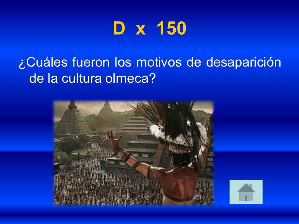 D x 150 ¿Cuáles fueron los motivos de desaparición de la cultura olmeca?