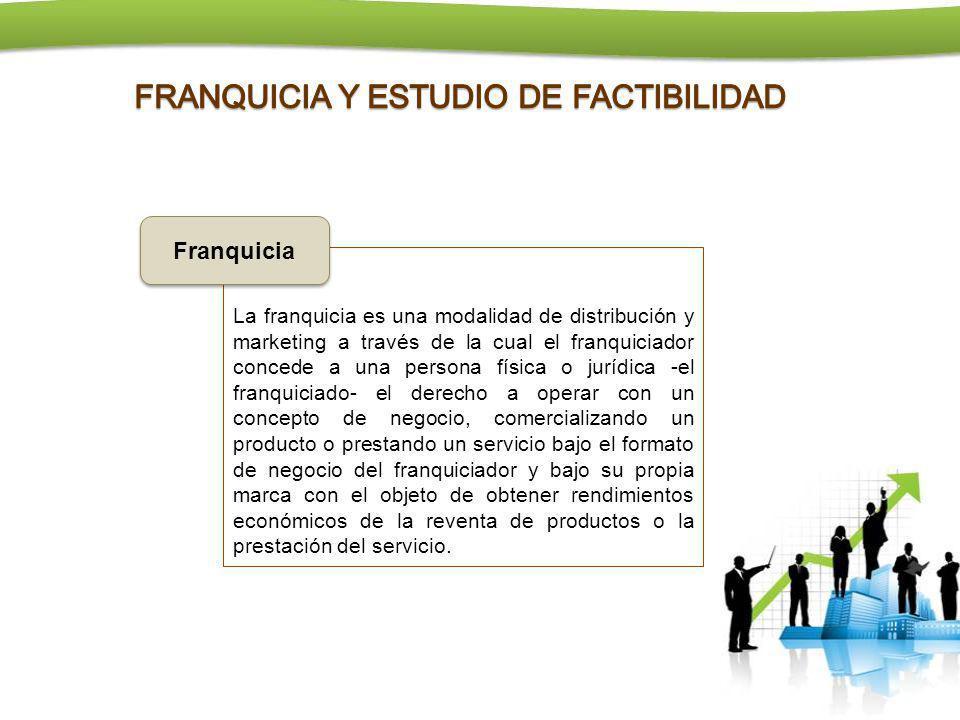 La franquicia es una modalidad de distribución y marketing a través de la cual el franquiciador concede a una persona física o jurídica -el franquicia