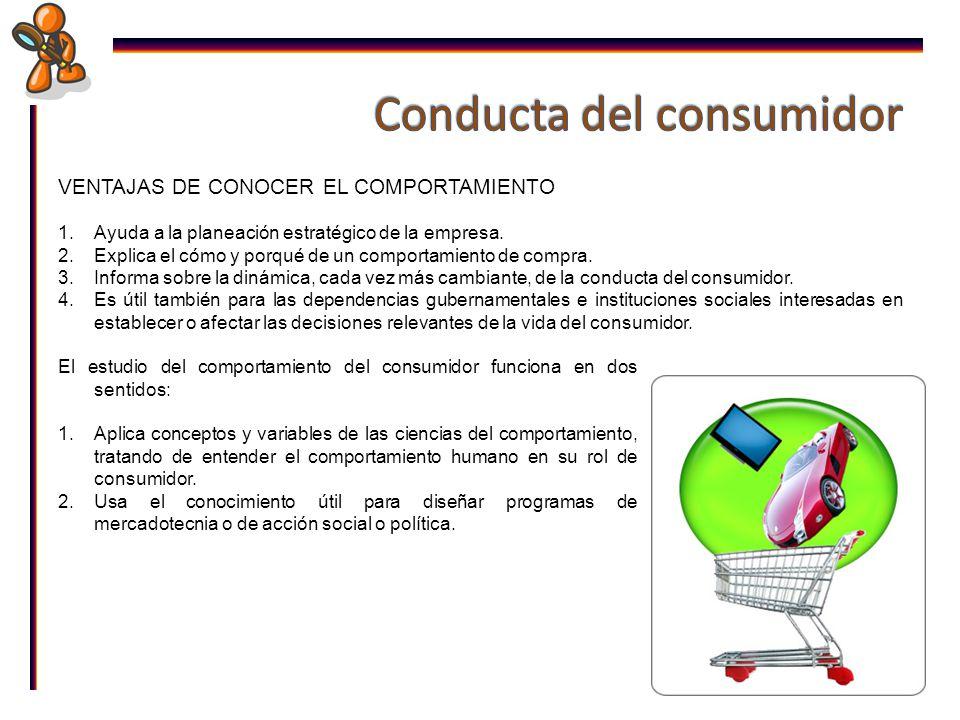 VENTAJAS DE CONOCER EL COMPORTAMIENTO 1.Ayuda a la planeación estratégico de la empresa.