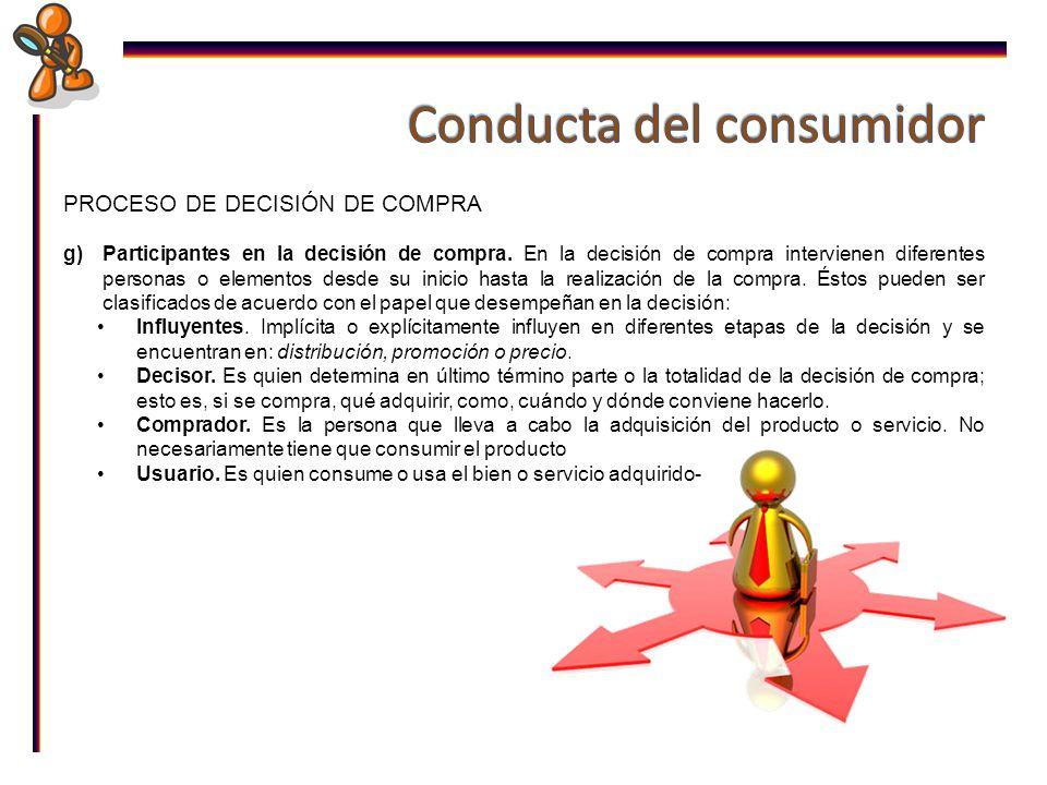 INFORMACIÓN Y DECISIÓN DE COMPRA Es necesario que los consumidores investiguen qué productos u marcas se encuentran en el mercado, qué características y beneficios tienen, quién los vende, a qué precios y dónde pueden conseguirlos.