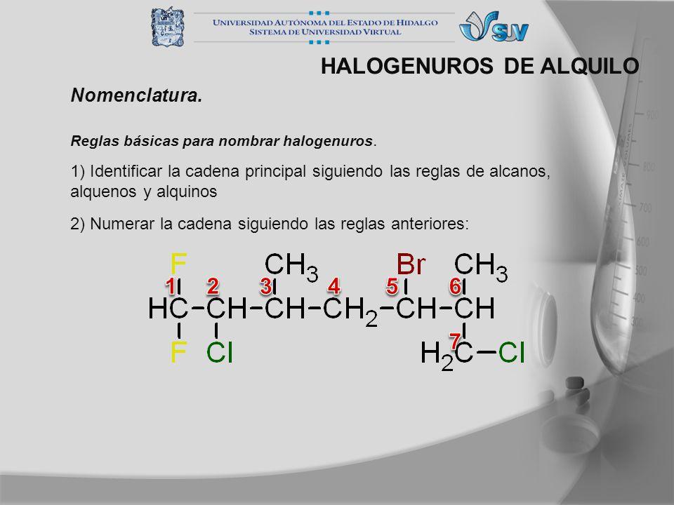 HALOGENUROS DE ALQUILO Nomenclatura. Reglas básicas para nombrar halogenuros. 1) Identificar la cadena principal siguiendo las reglas de alcanos, alqu