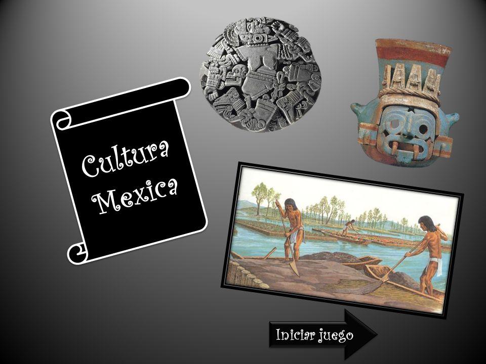 Cultura Mexica Iniciar juego Iniciar juego Iniciar juego Iniciar juego