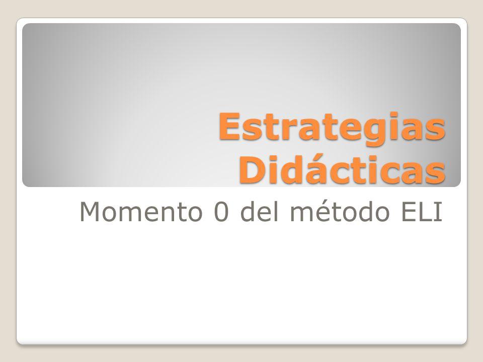 Estrategias Didácticas Momento 0 del método ELI