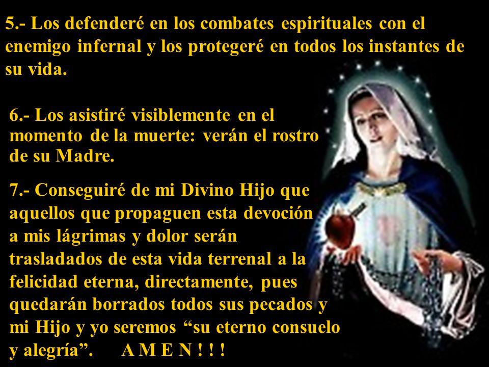 La Santísima Virgen concede siete gracias a las almas que la veneran diariamente, mediante lágrimas y dolor con siete Avemarías: 1.- Pondré paz en sus familias.