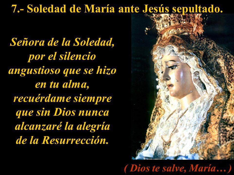 6.- Jesús muerto en los brazos de su Madre.
