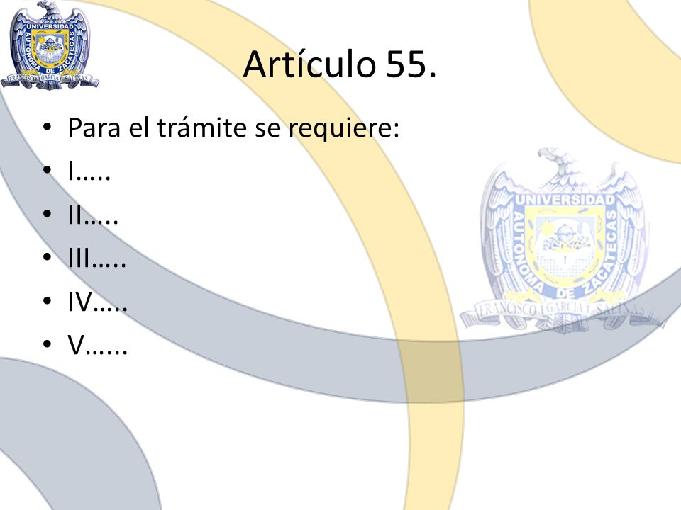 Artículo 55. Para el trámite se requiere: I….. II….. III….. IV….. V…...