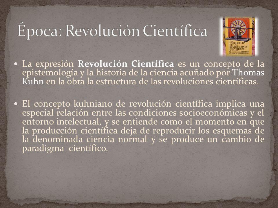 La expresión Revolución Científica es un concepto de la epistemología y la historia de la ciencia acuñado por Thomas Kuhn en la obra la estructura de las revoluciones científicas.