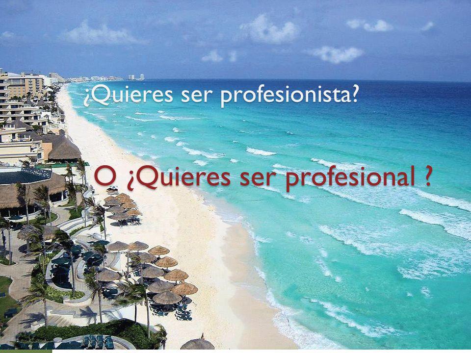 ¿Quieres ser profesionista? O ¿Quieres ser profesional ?