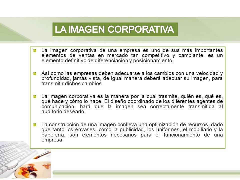 La imagen corporativa de una empresa es uno de sus más importantes elementos de ventas en mercado tan competitivo y cambiante, es un elemento definitivo de diferenciación y posicionamiento.