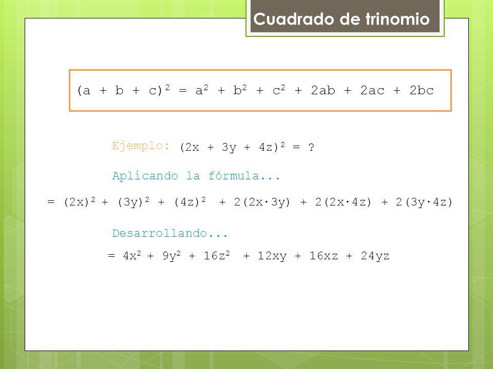 Cuadrado de trinomio Ejemplo: Aplicando la fórmula...