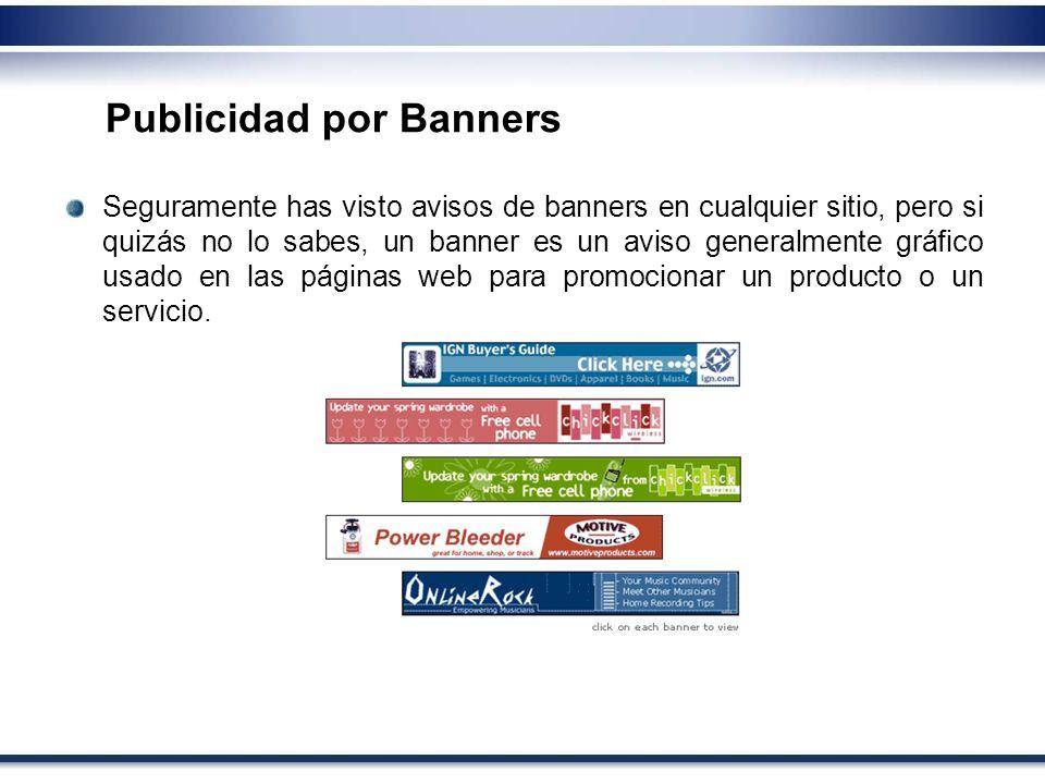 Seguramente has visto avisos de banners en cualquier sitio, pero si quizás no lo sabes, un banner es un aviso generalmente gráfico usado en las página