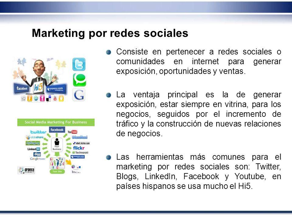 Consiste en pertenecer a redes sociales o comunidades en internet para generar exposición, oportunidades y ventas. La ventaja principal es la de gener