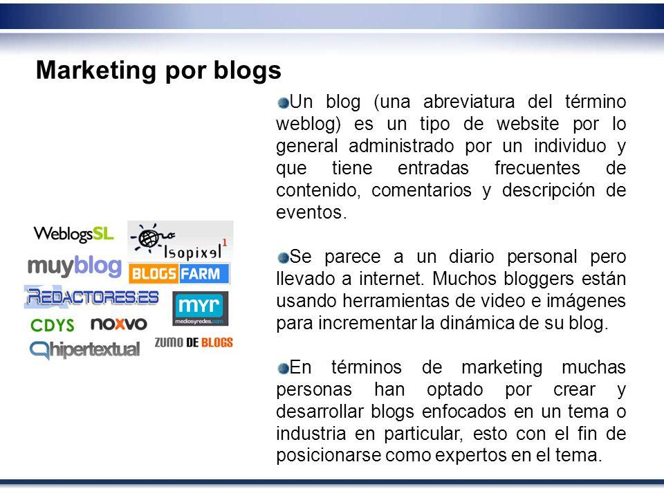 Marketing por blogs Un blog (una abreviatura del término weblog) es un tipo de website por lo general administrado por un individuo y que tiene entrad
