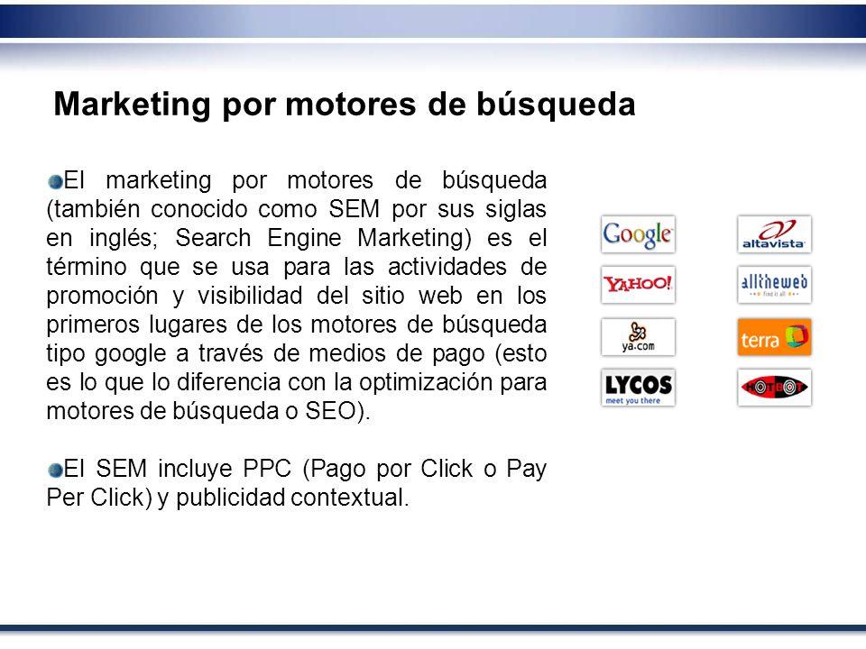 Marketing por motores de búsqueda El marketing por motores de búsqueda (también conocido como SEM por sus siglas en inglés; Search Engine Marketing) e