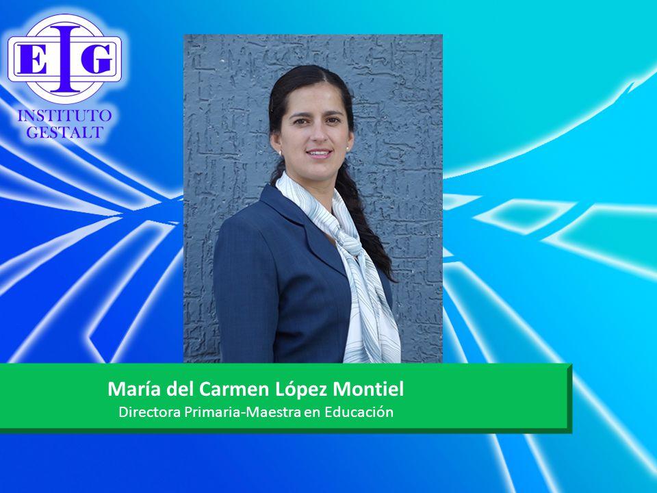María del Carmen López Montiel Directora Primaria-Maestra en Educación