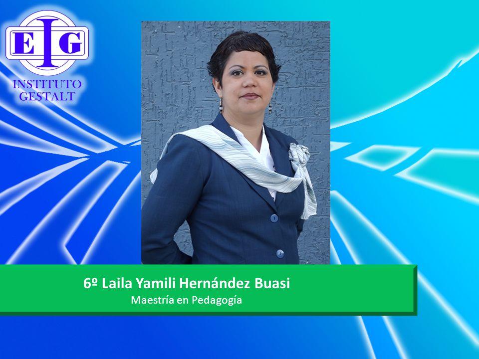6º Laila Yamili Hernández Buasi Maestría en Pedagogía