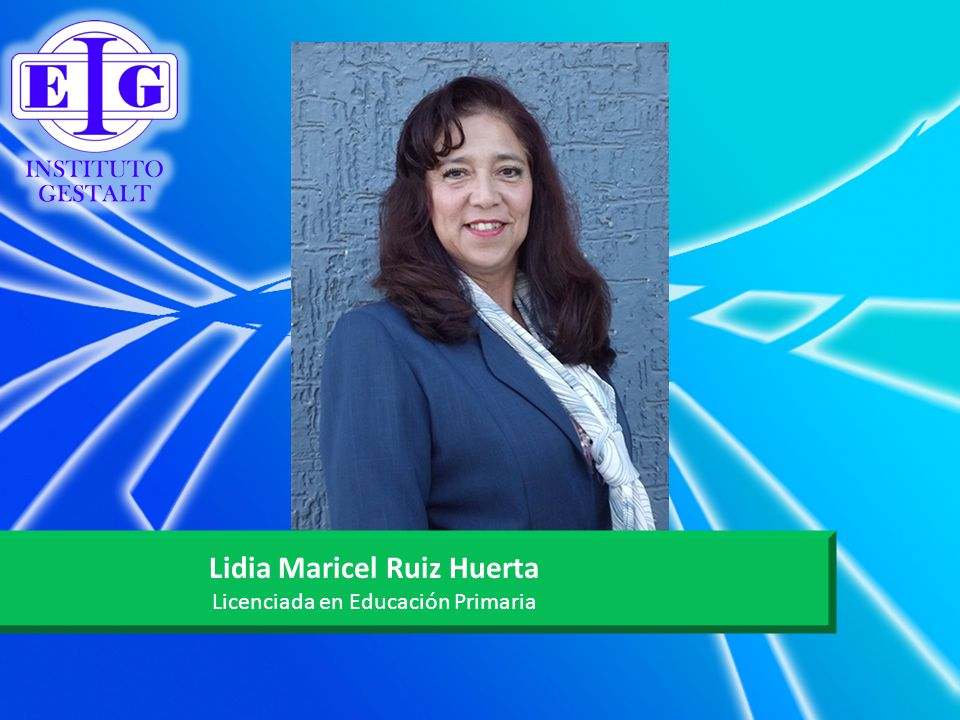 Lidia Maricel Ruiz Huerta Licenciada en Educación Primaria