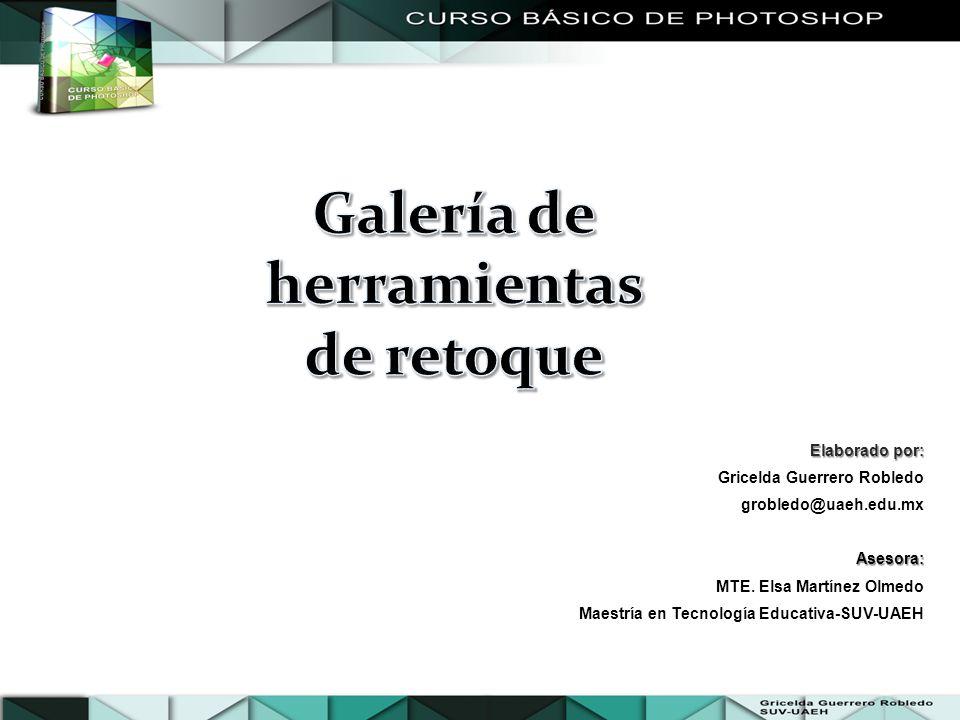 Elaborado por: Gricelda Guerrero Robledo grobledo@uaeh.edu.mx Asesora: Asesora: MTE. Elsa Martínez Olmedo Maestría en Tecnología Educativa-SUV-UAEH