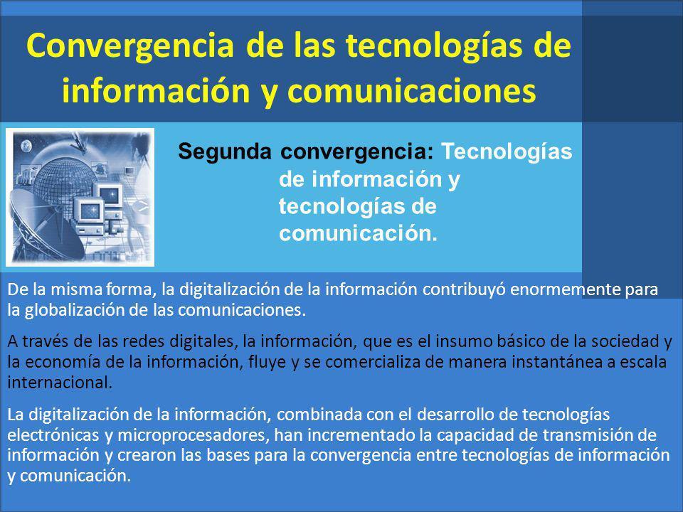 Segunda convergencia: Tecnologías de información y tecnologías de comunicación.