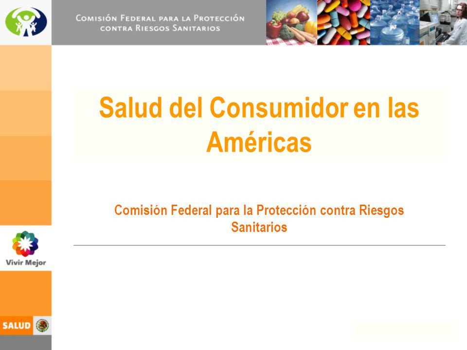 2 COFEPRIS Riesgos producidos por el consumo de bienes y productos Políticas, programas y proyectos al nivel de las mejores prácticas internacionales Salud del Consumidor Evalúa Regula y Vigila Fomenta