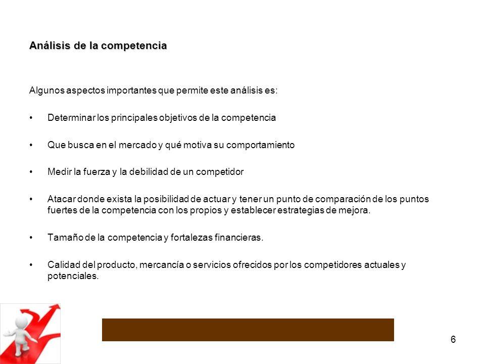 7 Análisis de la competencia Este análisis, permite además, recopilar información sobre: Cantidad de competidores.