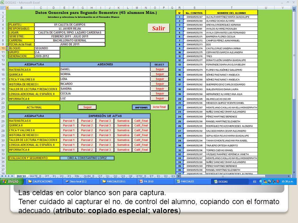 Las celdas en color blanco son para captura. Tener cuidado al capturar el no. de control del alumno, copiando con el formato adecuado (atributo: copia