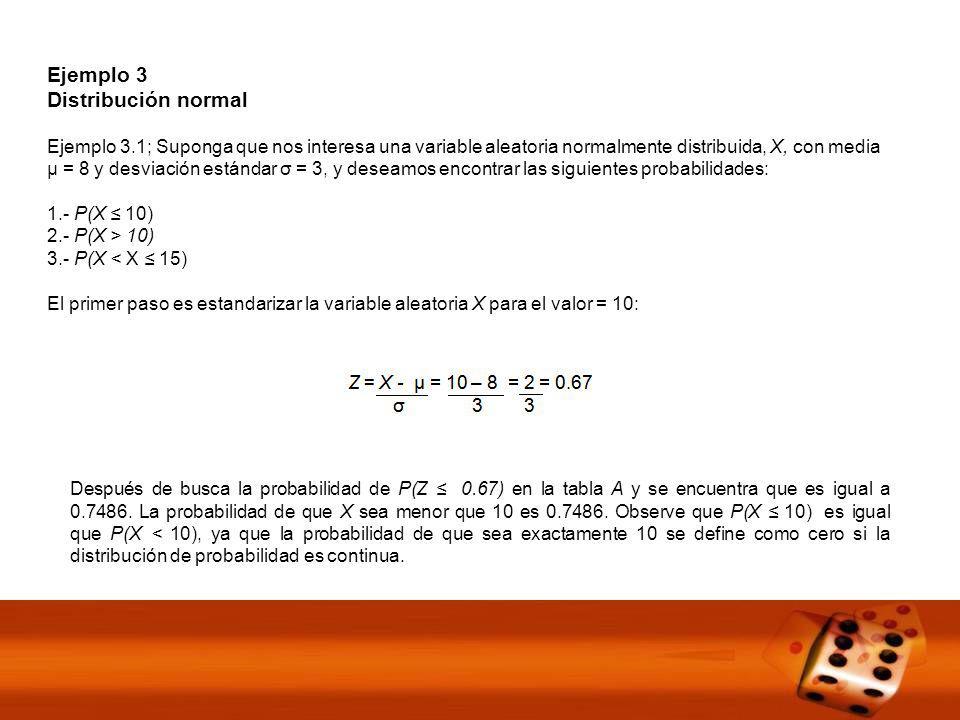 Para complementar el ejemplo de probabilidad normal, se hará uso de esta información para desarrollar otros ejercicios.